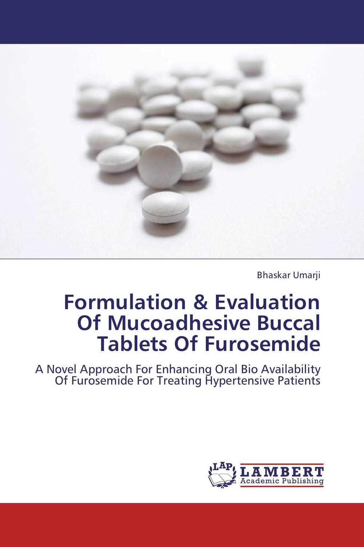 Bhaskar Umarji Formulation & Evaluation Of Mucoadhesive Buccal Tablets Of Furosemide jitendra singh yadav arti gupta and rumit shah formulation and evaluation of buccal drug delivery