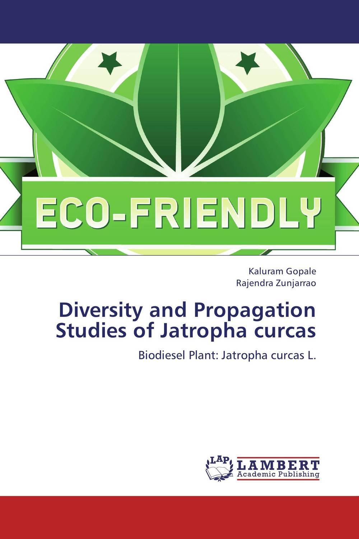 цены  Kaluram Gopale and Rajendra Zunjarrao Diversity and Propagation Studies of Jatropha curcas