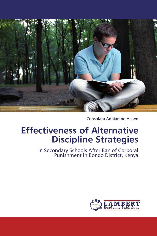 Consolata Adhiambo Alawo Effectiveness of Alternative Discipline Strategies