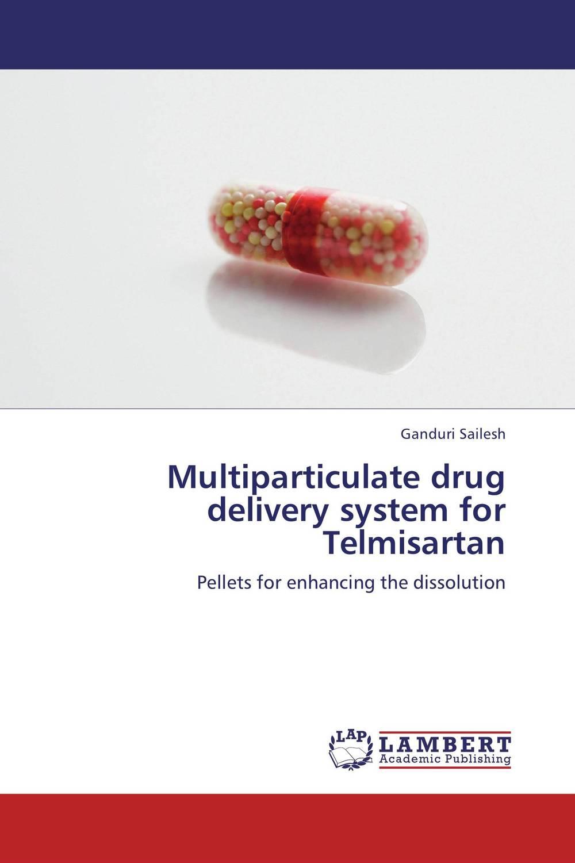 Ganduri Sailesh Multiparticulate drug delivery system for Telmisartan neelam singh puneet gupta and yatendra kumar multiparticulate drug delivery system of cephalosporin