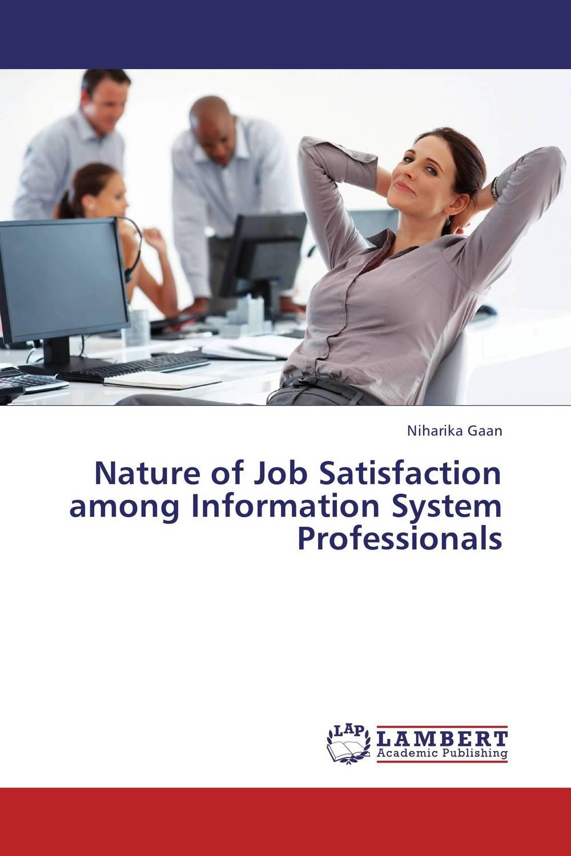Niharika Gaan Nature of Job Satisfaction among Information System Professionals kavita bhatnagar amarjit singh and kalpana srivastava job satisfaction among medical teachers
