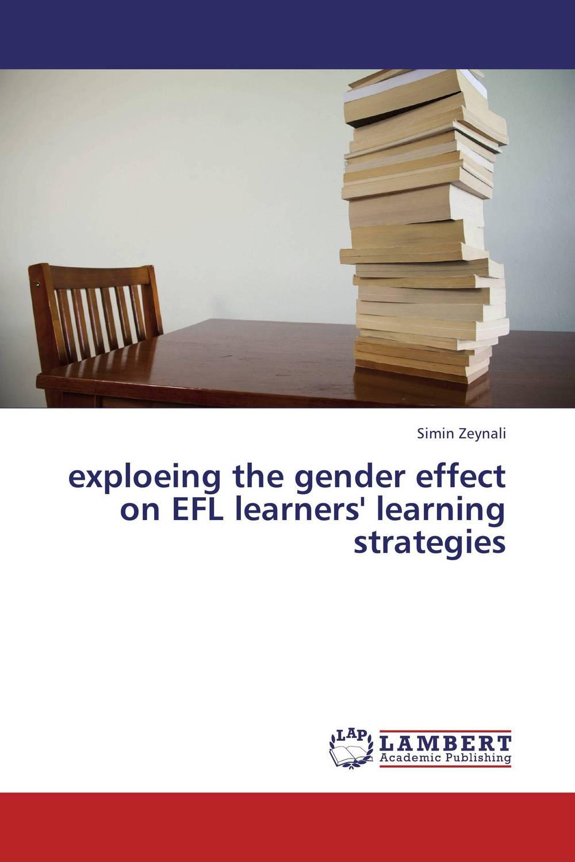 Simin Zeynali exploeing the gender effect on EFL learners' learning strategies roshanak nouralian learning based readiness and speaking ability of efl learners