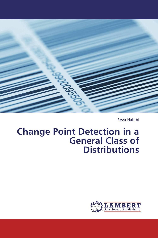 Reza Habibi Change Point Detection in a General Class of Distributions фиалки абсолют habibi
