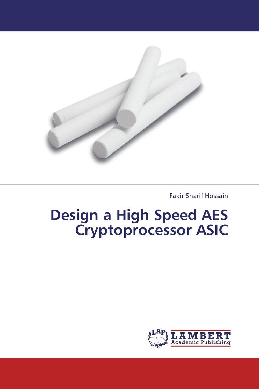 Fakir Sharif Hossain Design a High Speed AES Cryptoprocessor ASIC abm sharif hossain and fusao mizutani dwarfing peach trees grafted on vigorous rootstocks