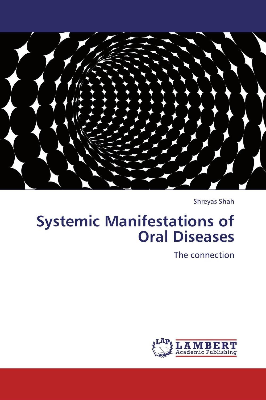 Shreyas Shah Systemic Manifestations of Oral Diseases vrunda shah and vipul shah herbal therapy for liver disease