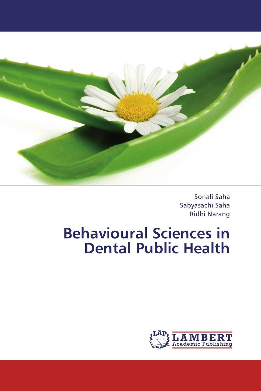 Sonali Saha,Sabyasachi Saha and Ridhi Narang Behavioural Sciences in Dental Public Health sanjay singh sabyasachi saha and priyanka singh oral health status and treatment needs in prisoners