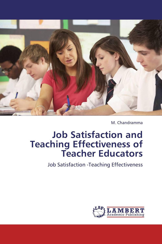 M. Chandramma Job Satisfaction and Teaching Effectiveness of Teacher Educators kavita bhatnagar amarjit singh and kalpana srivastava job satisfaction among medical teachers