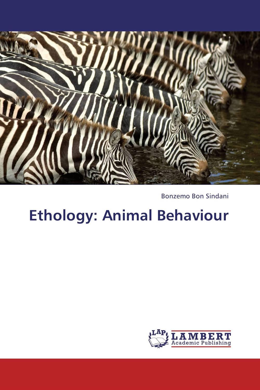 Bonzemo Bon Sindani Ethology: Animal Behaviour bonnie j ploger exploring animal behavior in laboratory and field