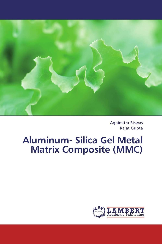 Agnimitra Biswas and Rajat Gupta Aluminum- Silica Gel Metal Matrix Composite (MMC) rajat sareen shiv kumar sareen and ruchika jaswal non carious cervical lesions