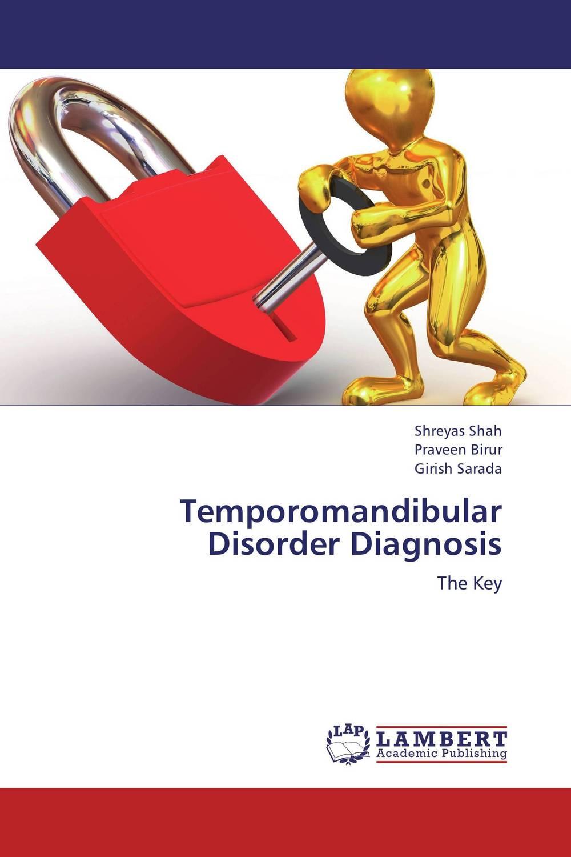 Shreyas Shah,Praveen Birur and Girish Sarada Temporomandibular Disorder Diagnosis paramjit singh and kennath j arul temporomandibular joint in health and disorders