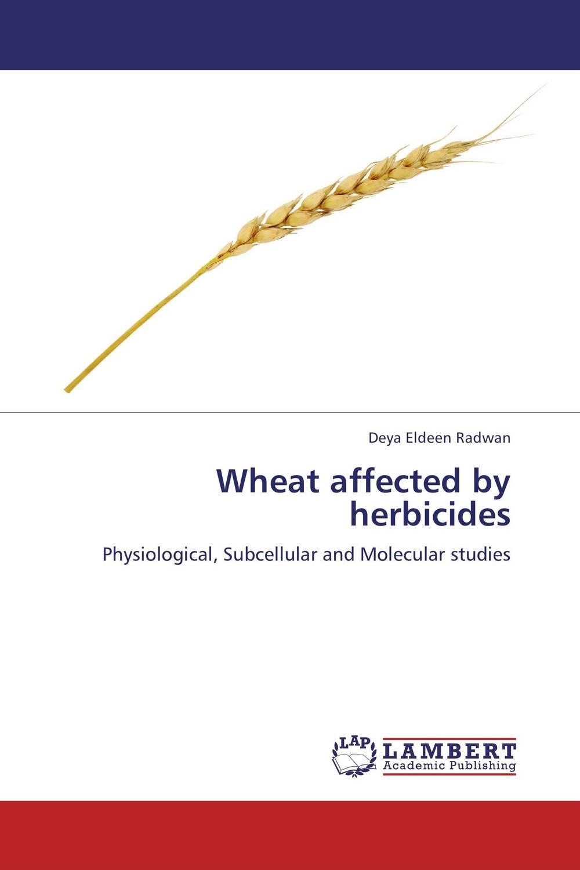 Deya Eldeen Radwan Wheat affected by herbicides purnima sareen sundeep kumar and rakesh singh molecular and pathological characterization of slow rusting in wheat