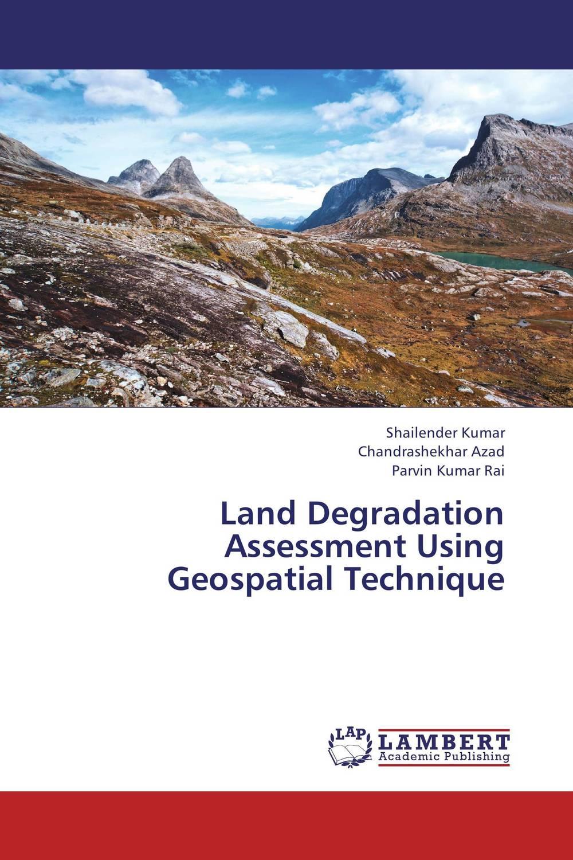 Shailender Kumar,Chandrashekhar Azad and Parvin Kumar Rai Land Degradation Assessment Using Geospatial Technique santosh kumar singh biodiversity assessment in ocimum using molecular markers
