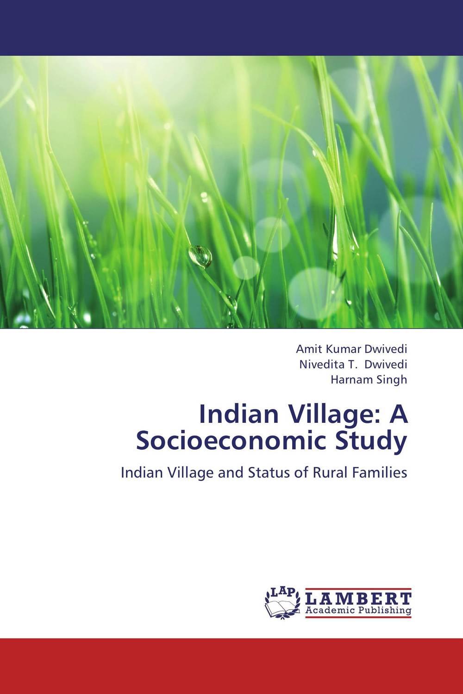 Amit Kumar Dwivedi,Nivedita T. Dwivedi and Harnam Singh Indian Village: A Socioeconomic Study rakesh singh amit kumar singh and g k garg cloning of glna from bacillus brevis
