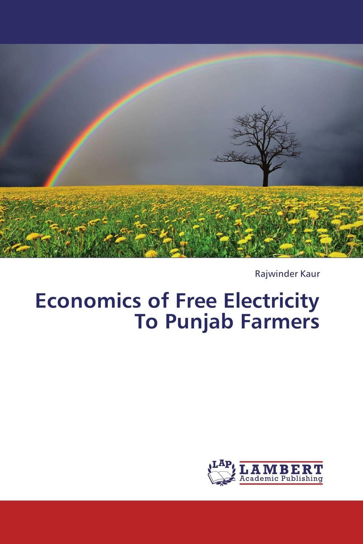 Rajwinder Kaur Economics of Free Electricity To Punjab Farmers lavleen kaur and narinder deep singh evaluating kissan credit card scheme in punjab india