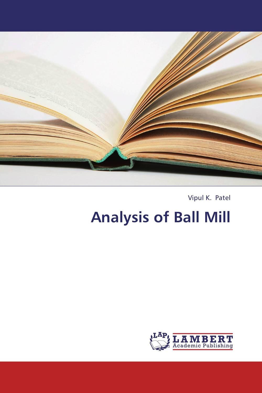 Vipul K. Patel Analysis of Ball Mill  kunjankumar patel rajesh patel and vipul patel aristolochia indica a novel herbal on k562 cancer cells