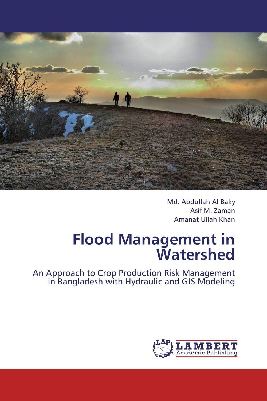 Md. Abdullah Al Baky,Asif M. Zaman and Amanat Ullah Khan Flood Management in Watershed firas abdullah thweny al saedi and fadi khalid ibrahim al khalidi design of a three dimensional virtual reality environment