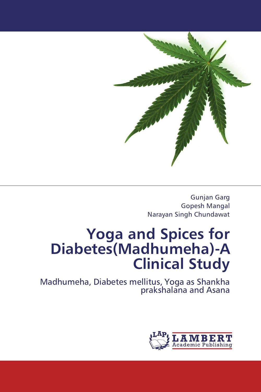 Gunjan Garg,Gopesh Mangal and Narayan Singh Chundawat Yoga and Spices for Diabetes(Madhumeha)-A Clinical Study rakesh singh amit kumar singh and g k garg cloning of glna from bacillus brevis