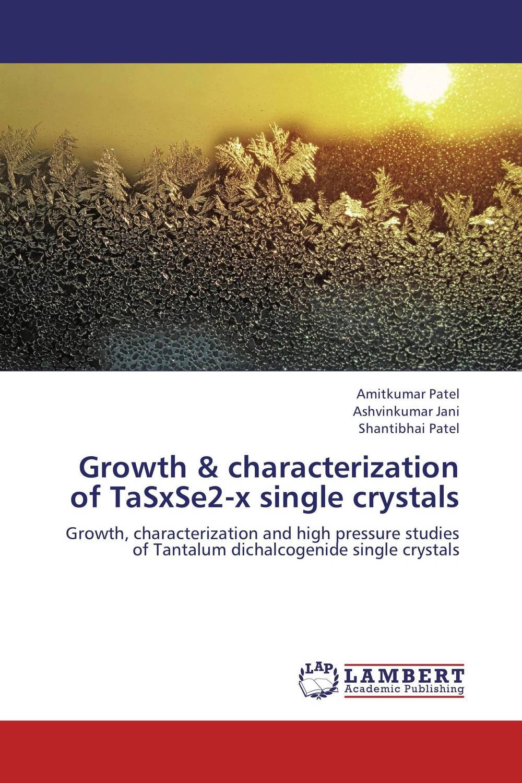 Amitkumar Patel,Ashvinkumar Jani and Shantibhai Patel Growth & characterization of TaSxSe2-x single crystals