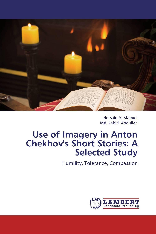 Hossain Al Mamun and Md. Zahid Abdullah Use of Imagery in Anton Chekhov's Short Stories: A Selected Study firas abdullah thweny al saedi and fadi khalid ibrahim al khalidi design of a three dimensional virtual reality environment