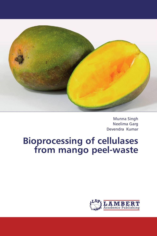 Munna Singh,Neelima Garg and Devendra Kumar Bioprocessing of cellulases from mango peel-waste rakesh singh amit kumar singh and g k garg cloning of glna from bacillus brevis