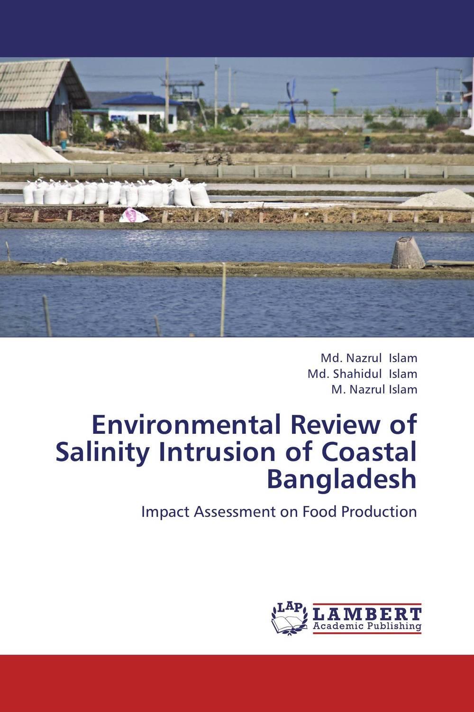 Md. Nazrul Islam,Md. Shahidul Islam and M. Nazrul Islam Environmental Review of Salinity Intrusion of Coastal Bangladesh  nakib ibne omar nigar sultana and md shahidul islam determination of photolytic degradation of angenta®