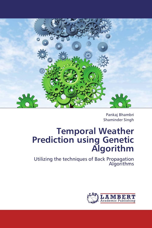 Pankaj Bhambri and Shaminder Singh Temporal Weather Prediction using Genetic Algorithm  abhinav singh and pankaj kumar patel analysis of beacon enabled ieee zigbee wireless network in wpan