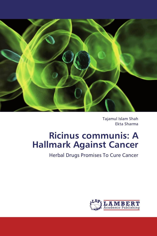 Tajamul Islam Shah and Ekta Sharma Ricinus communis: A Hallmark Against Cancer vrunda shah and vipul shah herbal therapy for liver disease