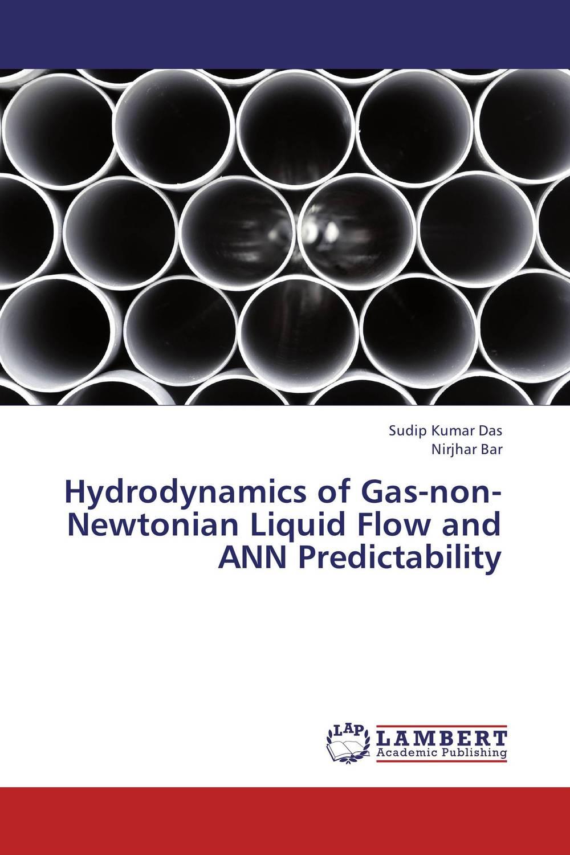 Sudip Kumar Das and Nirjhar Bar Hydrodynamics of Gas-non-Newtonian Liquid Flow and ANN Predictability rajat sareen shiv kumar sareen and ruchika jaswal non carious cervical lesions