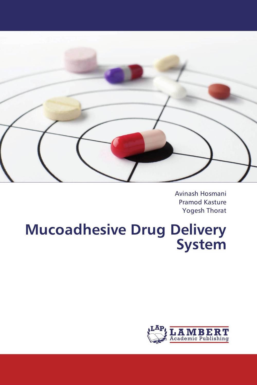 Avinash Hosmani,Pramod Kasture and Yogesh Thorat Mucoadhesive Drug Delivery System deepika singh and amita verma floating drug delivery system a novel technology