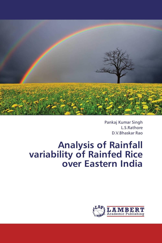 Pankaj Kumar Singh,. L.S.Rathore and . D.V.Bhaskar Rao Analysis of Rainfall variability of Rainfed Rice over Eastern India  abhinav singh and pankaj kumar patel analysis of beacon enabled ieee zigbee wireless network in wpan
