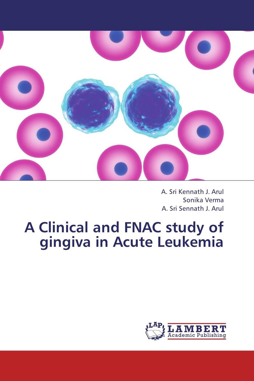 A. Sri Kennath J. Arul,Sonika Verma and A. Sri Sennath J. Arul A Clinical and FNAC study of gingiva in Acute Leukemia paramjit singh and kennath j arul temporomandibular joint in health and disorders