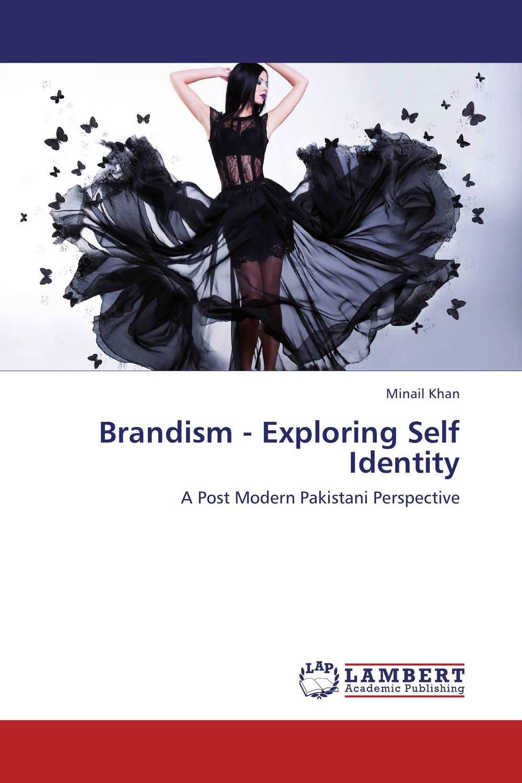 Minail Khan Brandism - Exploring Self Identity bonnie j ploger exploring animal behavior in laboratory and field
