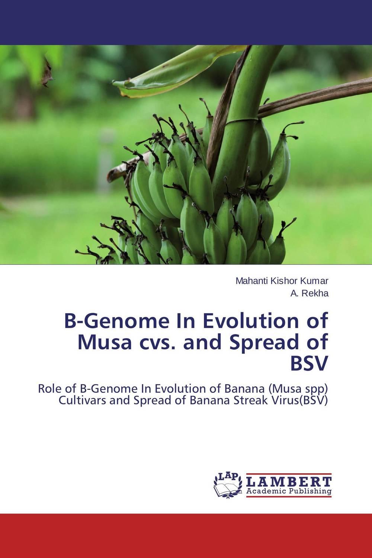 Mahanti Kishor Kumar and A. Rekha B-Genome In Evolution of Musa cvs. and Spread of BSV purnima sareen sundeep kumar and rakesh singh molecular and pathological characterization of slow rusting in wheat