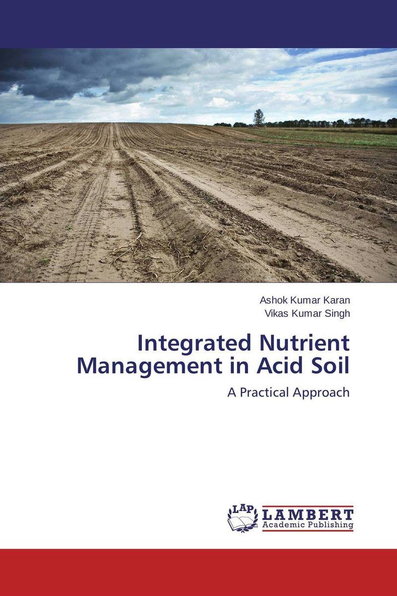 Ashok Kumar Karan and Vikas Kumar Singh Integrated Nutrient Management in Acid Soil brijesh yadav and rakesh kumar soil zinc fractions and nutritional composition of seeded rice