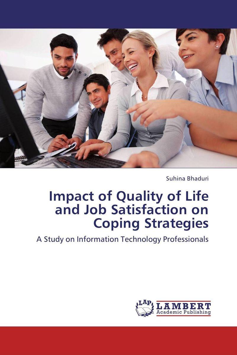 Suhina Bhaduri Impact of Quality of Life and Job Satisfaction on Coping Strategies kavita bhatnagar amarjit singh and kalpana srivastava job satisfaction among medical teachers