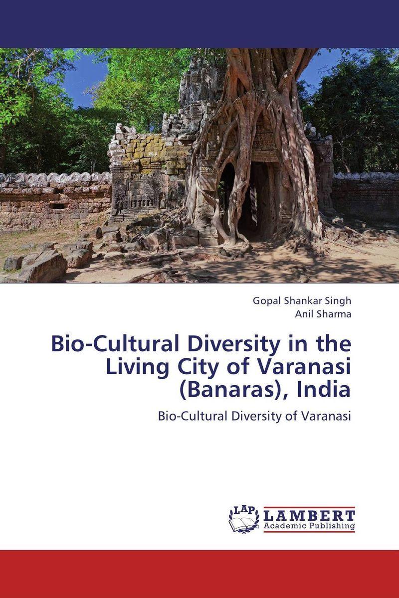 Gopal Shankar Singh and Anil Sharma Bio-Cultural Diversity in the Living City of Varanasi (Banaras), India purnima sareen sundeep kumar and rakesh singh molecular and pathological characterization of slow rusting in wheat