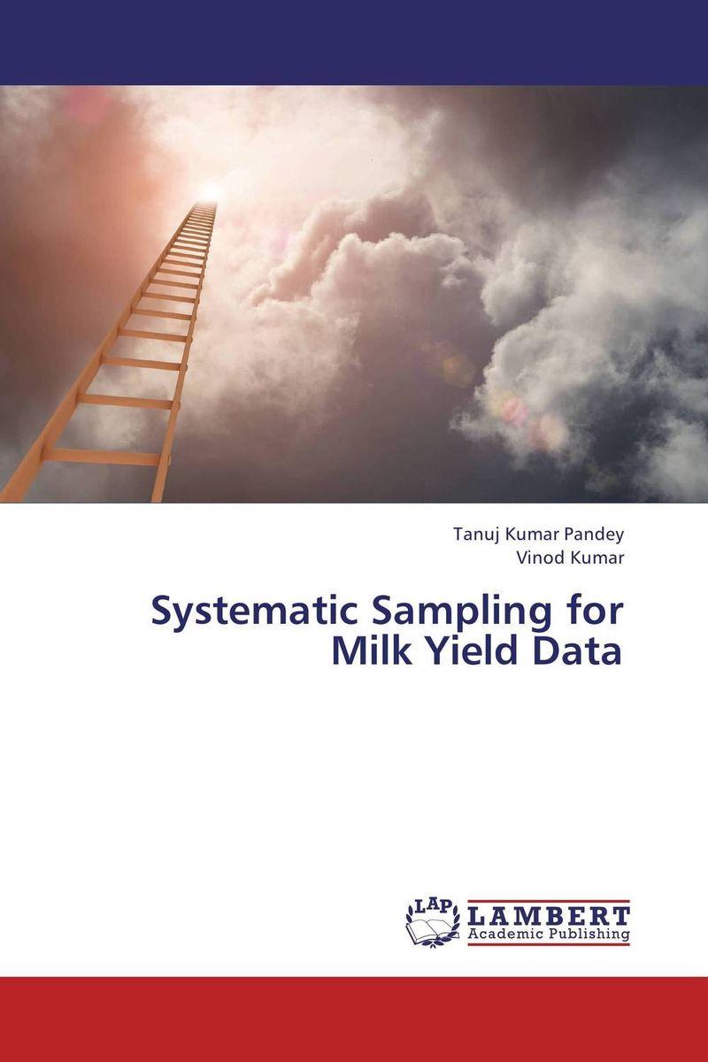 Tanuj Kumar Pandey and Vinod Kumar Systematic Sampling for Milk Yield Data vinod kumar singh c p srivastava and santosh kumar genetics of slow rusting resistance in field pea