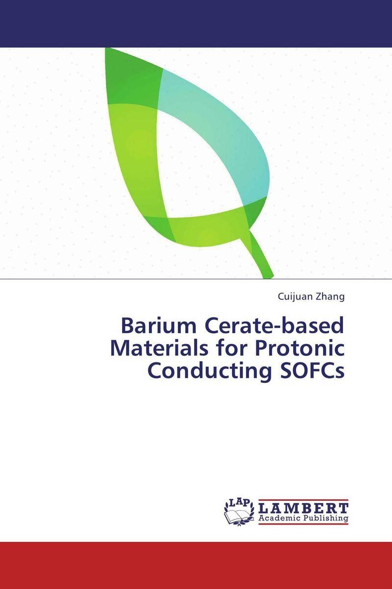 Cuijuan Zhang Barium Cerate-based Materials for Protonic Conducting SOFCs