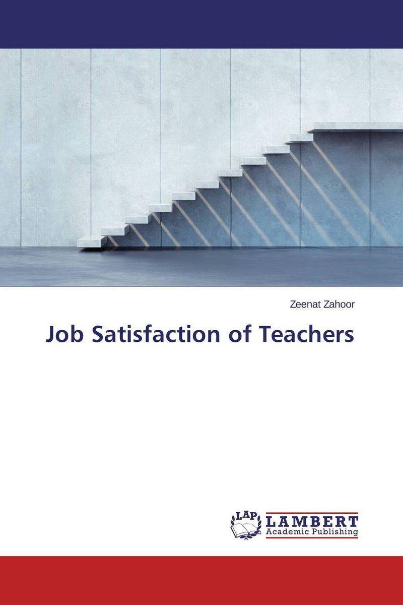 Zeenat Zahoor Job Satisfaction of Teachers kavita bhatnagar amarjit singh and kalpana srivastava job satisfaction among medical teachers