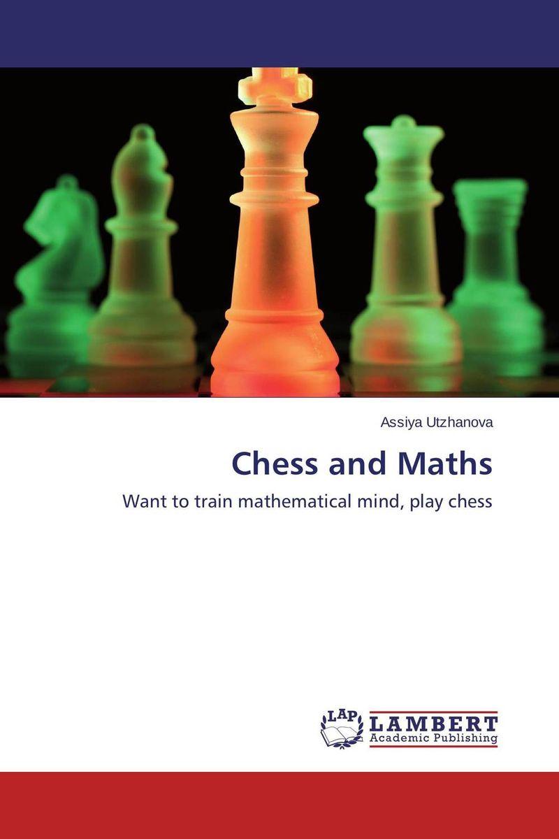 Assiya Utzhanova Chess and Maths сергей иващенко учебник шахматных комбинаций том 1а the manual of chess combinations volume 1a
