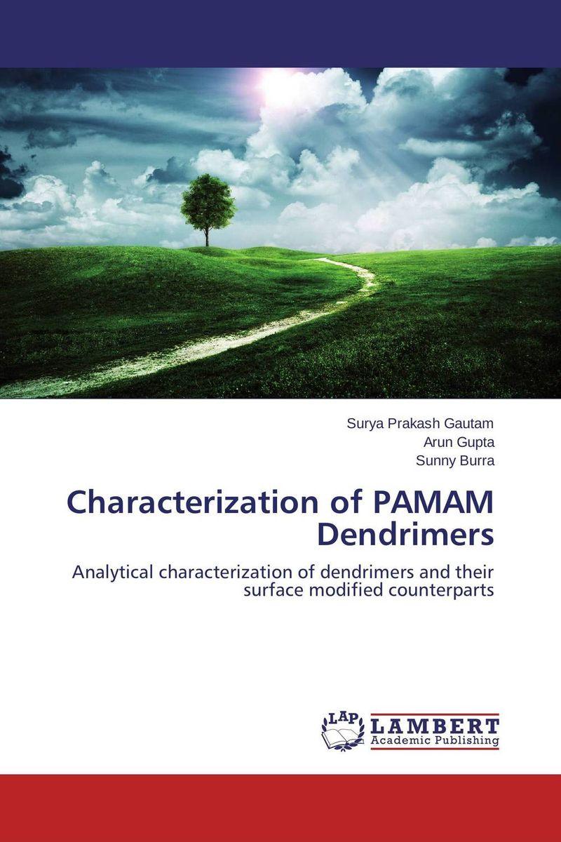 Surya Prakash Gautam,ARUN GUPTA and Sunny Burra Characterization of PAMAM Dendrimers revathi arun gupta and s g kaskhedikar synthesis evaluation and qsar study of antitubercular agents