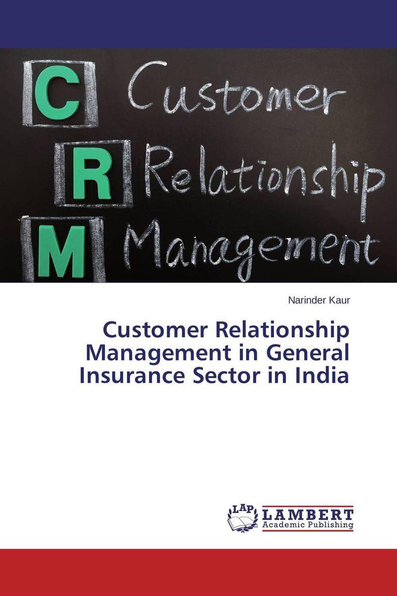 Narinder Kaur Customer Relationship Management in General Insurance Sector in India lavleen kaur and narinder deep singh evaluating kissan credit card scheme in punjab india