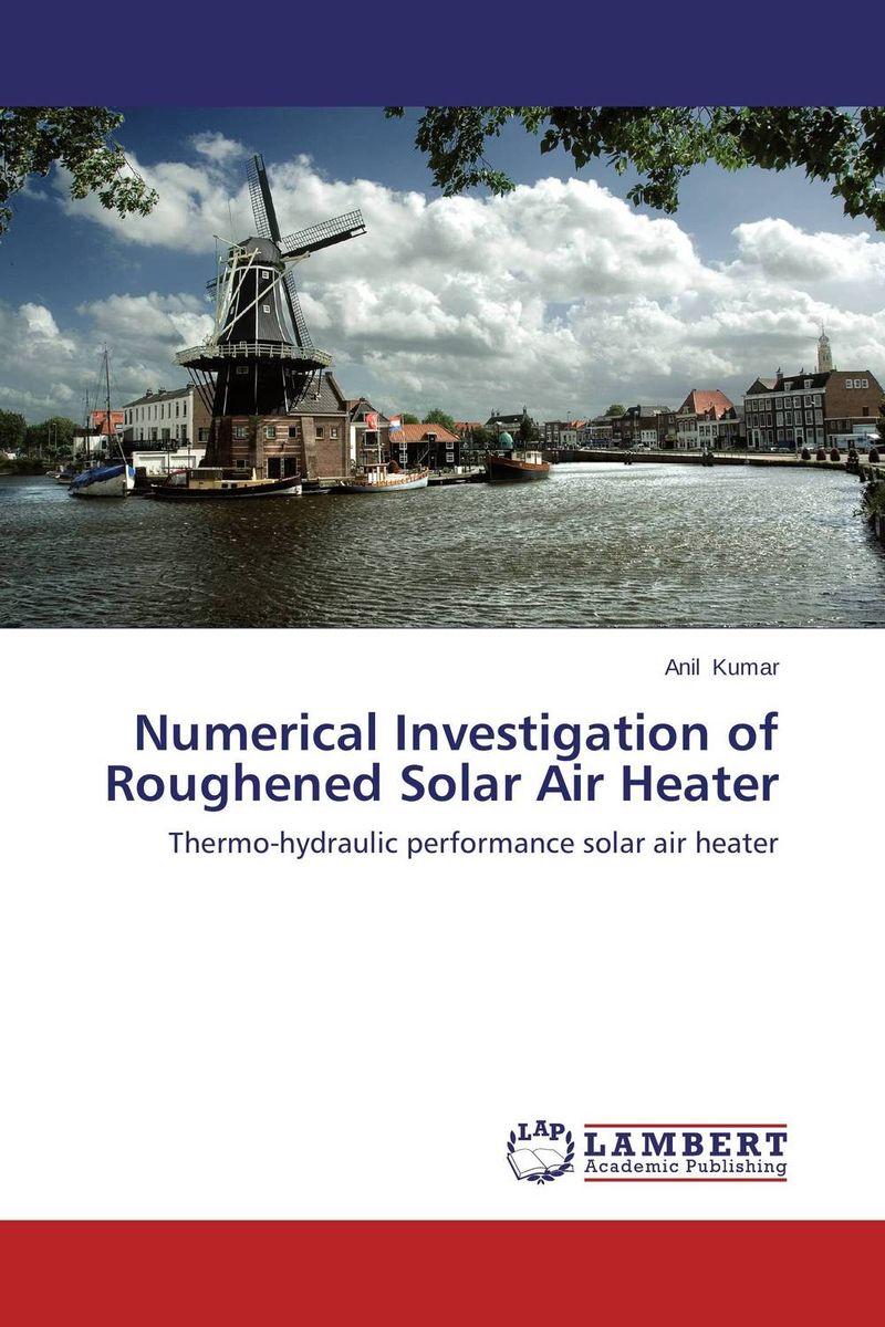 ANIL KUMAR Numerical Investigation of Roughened Solar Air Heater shalini purwar shanthy sundaram and anil kumar molecular mechanism of plant resistance wheat fungal interaction