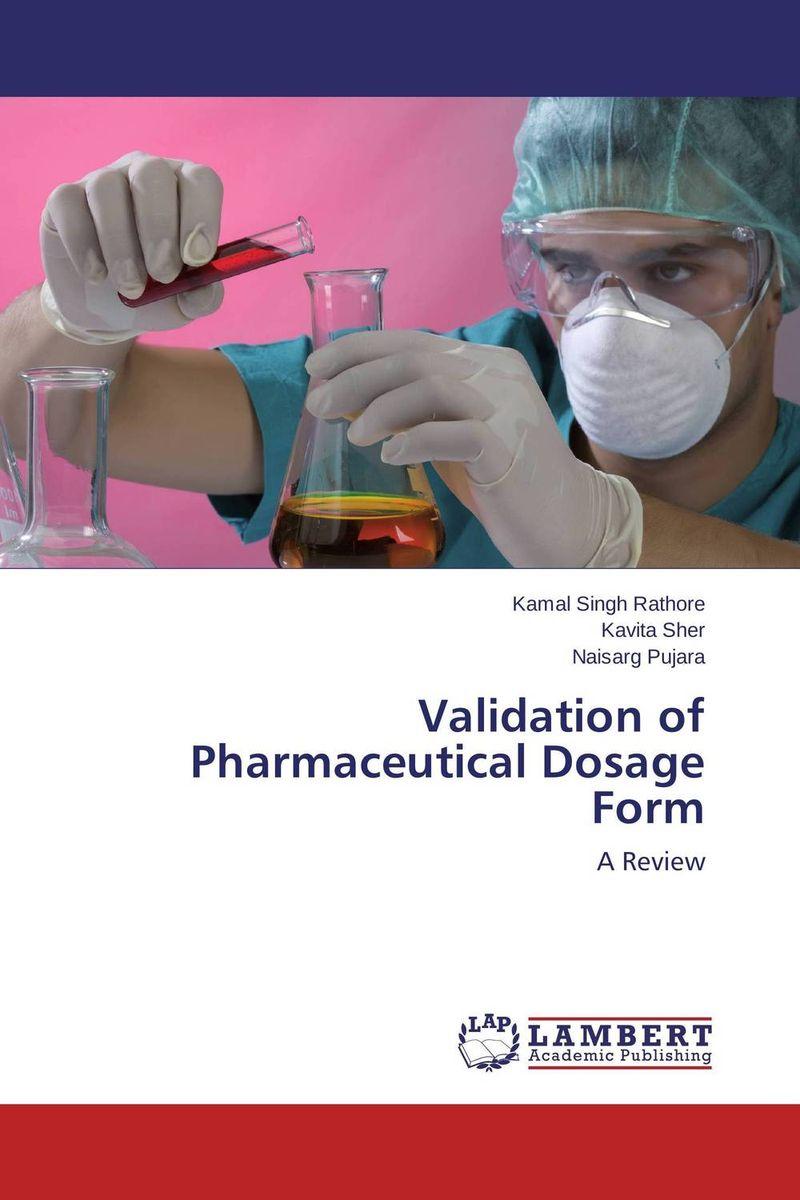 Kamal Singh Rathore,Kavita Sher and Naisarg Pujara Validation of Pharmaceutical Dosage Form kavita bhatnagar amarjit singh and kalpana srivastava job satisfaction among medical teachers