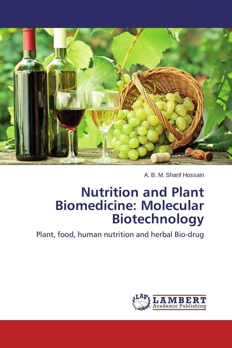 A. B. M. Sharif Hossain Nutrition and Plant Biomedicine: Molecular Biotechnology abm sharif hossain and fusao mizutani dwarfing peach trees grafted on vigorous rootstocks