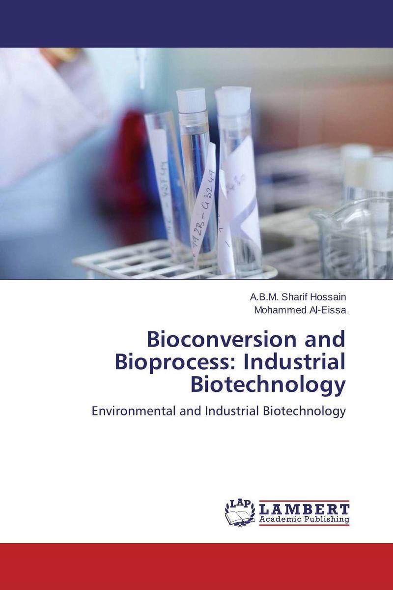 A.B.M. Sharif Hossain and Mohammed Al-Eissa Bioconversion and Bioprocess: Industrial Biotechnology abm sharif hossain and fusao mizutani dwarfing peach trees grafted on vigorous rootstocks