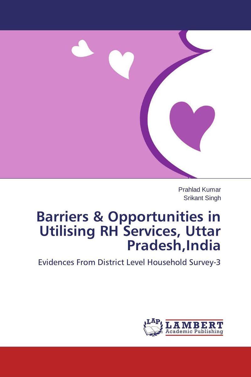 Prahlad Kumar and Srikant Singh Barriers & Opportunities in Utilising RH Services, Uttar Pradesh,India santosh kumar singh biodiversity assessment in ocimum using molecular markers