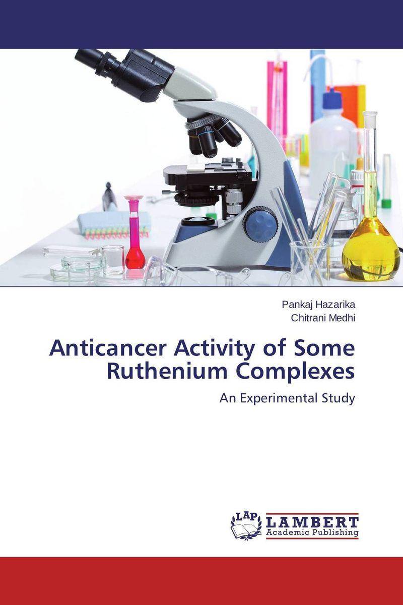 Pankaj Hazarika and Chitrani Medhi Anticancer Activity of Some Ruthenium Complexes  недорого
