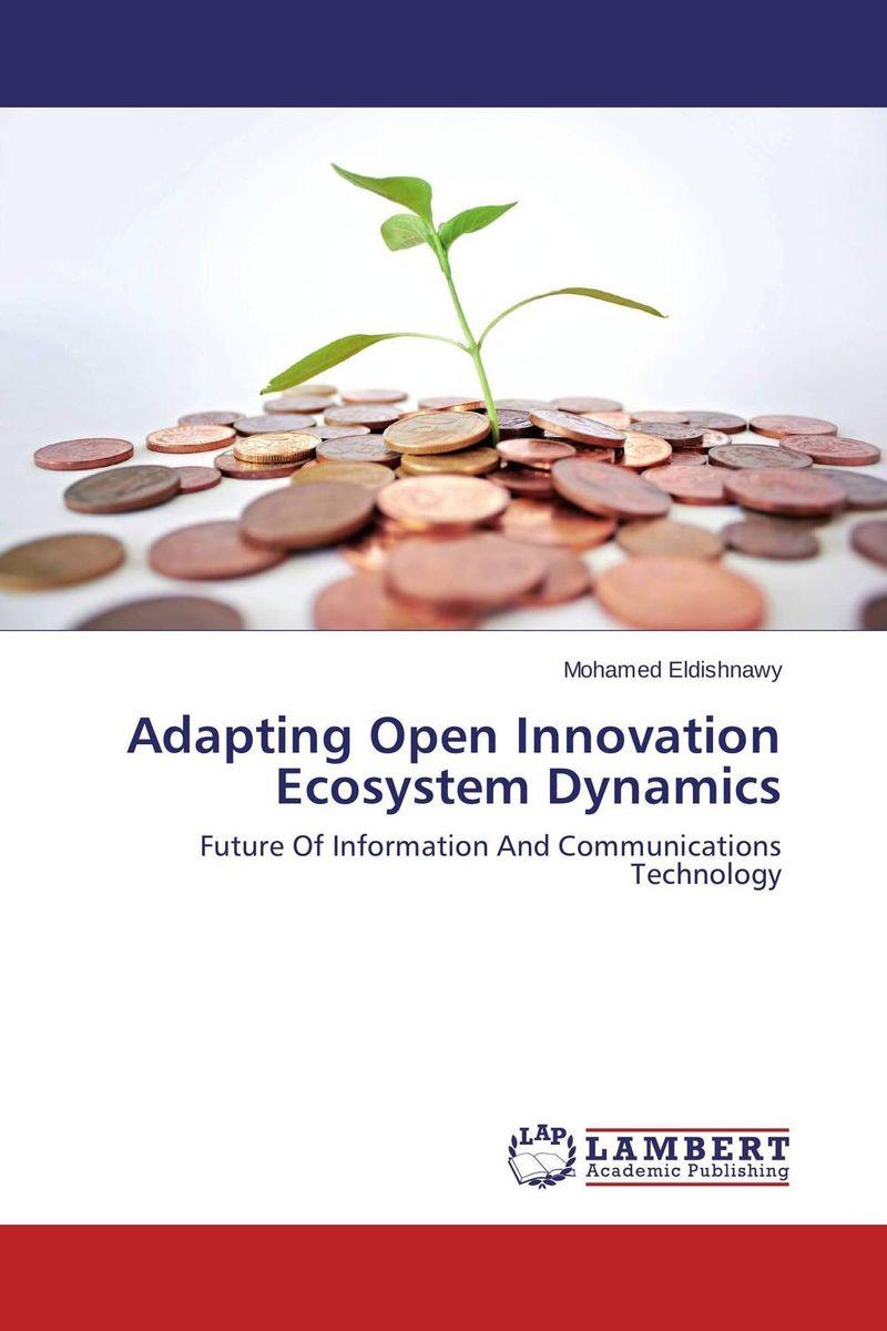 Mohamed Eldishnawy. Adapting Open Innovation Ecosystem Dynamics