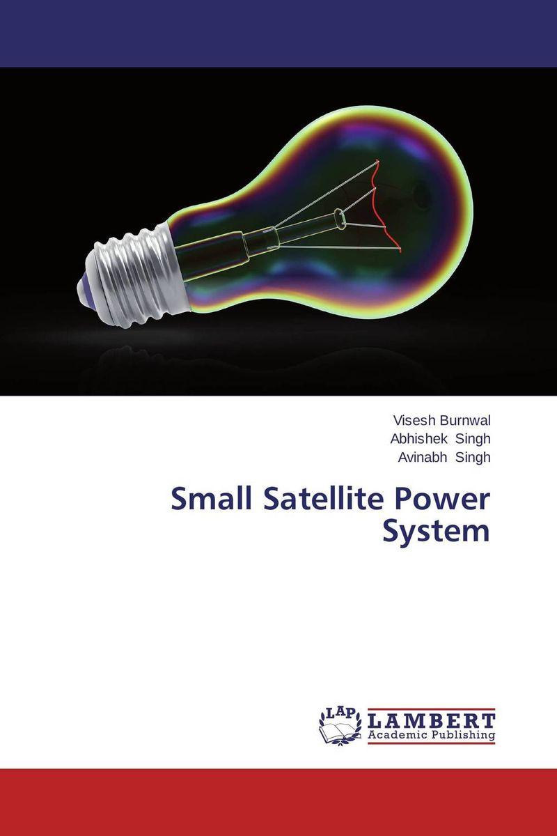 Visesh Burnwal,Abhishek Singh and Avinabh Singh Small Satellite Power System abhishek kumar sah sunil k jain and manmohan singh jangdey a recent approaches in topical drug delivery system